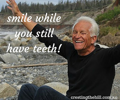 smile while you still have teeth!