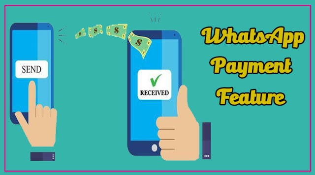 WhatsApp Payment Feature India Me Hua Live, Is Tarah Karein Istemal