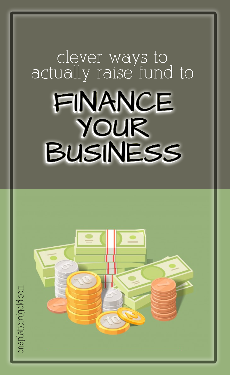 Best Ways You Can Actually Raise Fund To Finance Your Business