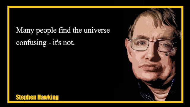 Many people find the universe confusing - it's not Stephen Hawking