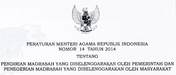 PMA Nomor 14 Tahun 2014 Tentang Pendirian Madrasah yang Diselenggarakan oleh Pemerintah dan Penegerian Madrassah yang Diselenggarakan oleh Masyarakat