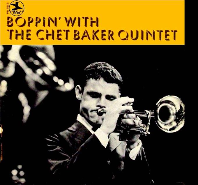 """Chet Baker - """"Boppin' with The Chet Baker Quintent"""" (1965)"""