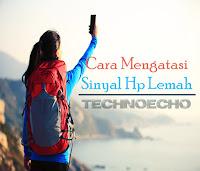 cara mengatasi sinyal lemah pada hp android 6 Tips Mengatasi Sinyal Hp Yang Lemah Di Android