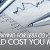 Doing Less Costs You More