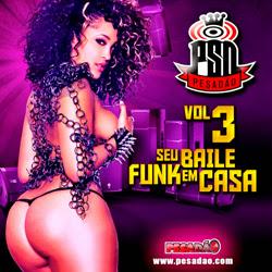 Pesdad%C3%A3o Vol. 3 Frente1 - Pesadão: Seu Baile Funk Em Casa Vol 3