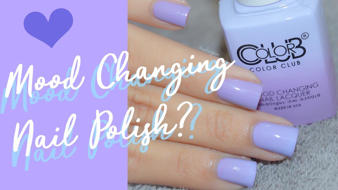 Mood Changing Nail Polish?! - Sheily Mae Nail Art