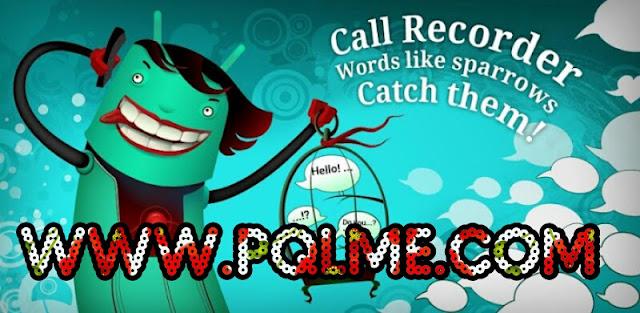 برنامج تسجيل مكالمات مدفوع Call Recorder Pro  للاندرويد والتحميل من ميديافاير