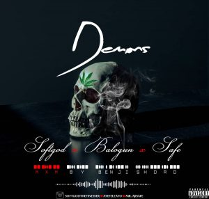 Naija Music :::   Softgod – Demonos Ft. Balogun X Safe