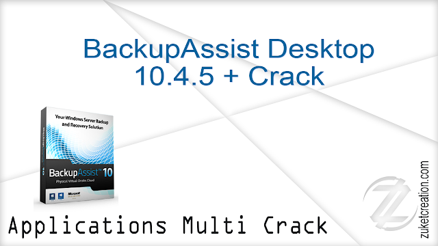 BackupAssist Desktop 10.4.5 + Crack  |  105 MB