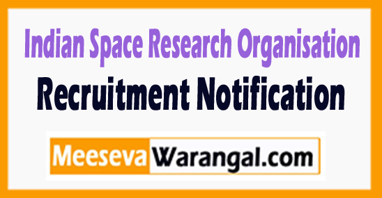 Indian Space Research Organisation (ISRO) Recruitment 2017