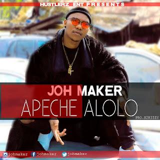 Joh Maker - Apeche Alolo