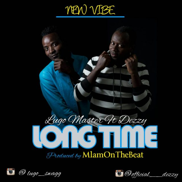 Download Mp3 | Lugo Master ft Dezzy - Long Time