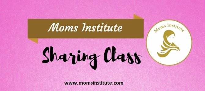 Moms Institute Sharing Class