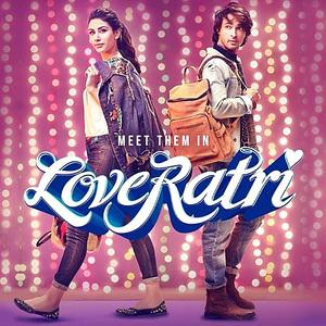 Loveratri (2018): MP3 Naa Songs Free Download
