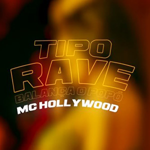 Baixar Tipo Rave Balança O Popo MC Hollywood Mp3 Gratis