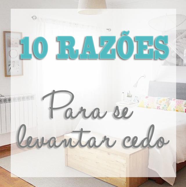 10_RAZÕES_PARA_SE_LEVANTAR_CEDO