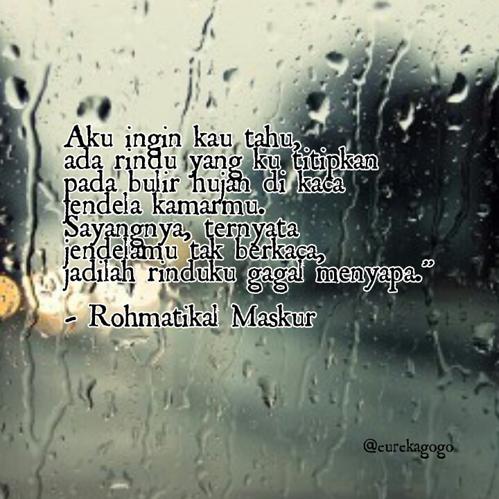 quotes rindu dan hujan quotes by me