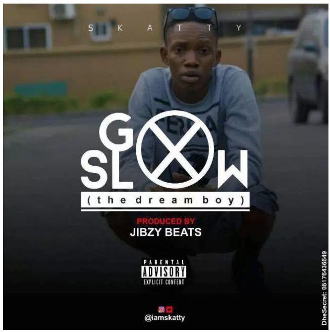 Music: Skatty – Go Slow [Mp3 Download]