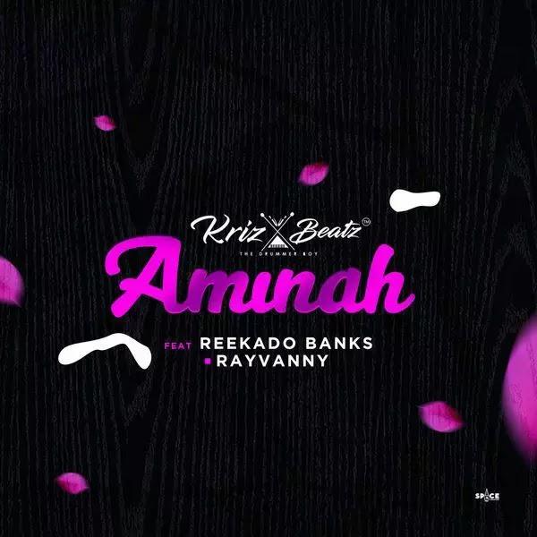 Download Audio   Krizbeatz ft Rayvanny x Reekado Banks - Aminah
