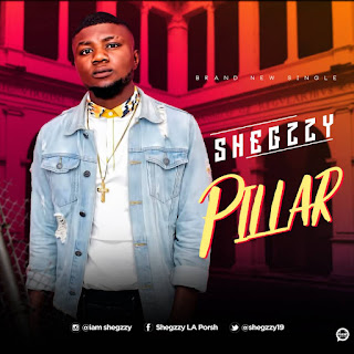 MUSIC: Shegzzy - Pillar