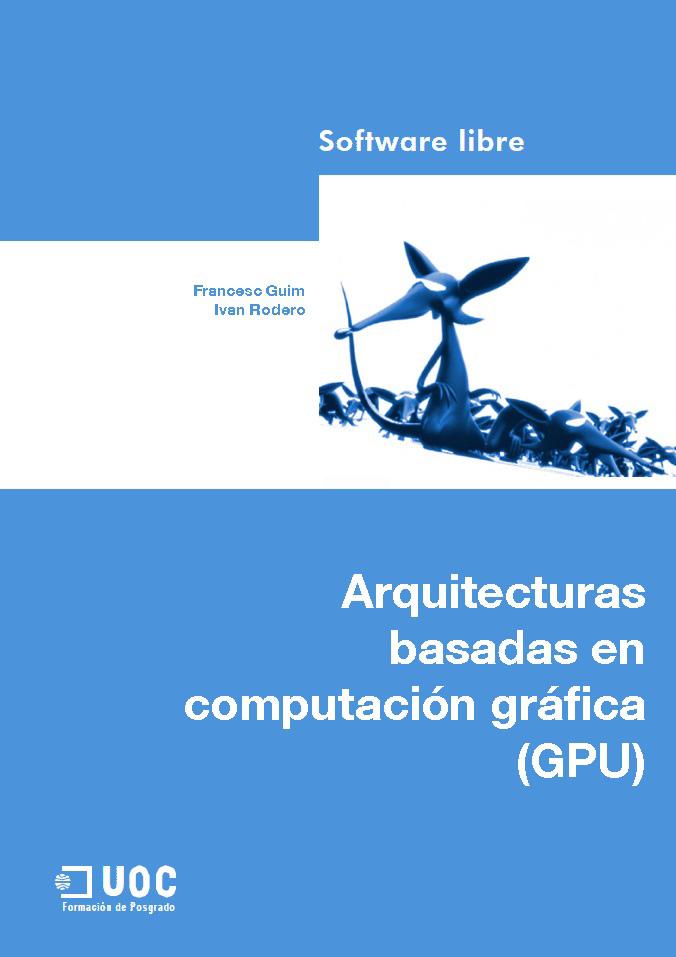 Arquitecturas basadas en computación gráfica (GPU)