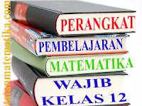 Perangkat Pembelajaran Matematika Wajib Kelas 12 Kurikulum 2013 Revisi