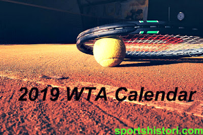 2019 WTA Tour calendar, schedule tournaments.