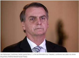 Bolsonaro confirma o fim do Ministério do Trabalho; entenda como vai funcionar