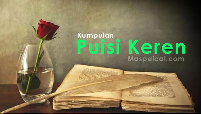 Kumpulan dan Contoh Puisi Keren - maspaical.com