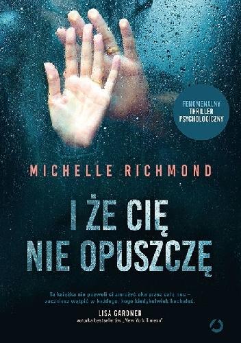 """Michelle Richmond """"I że cię nie opuszczę"""""""