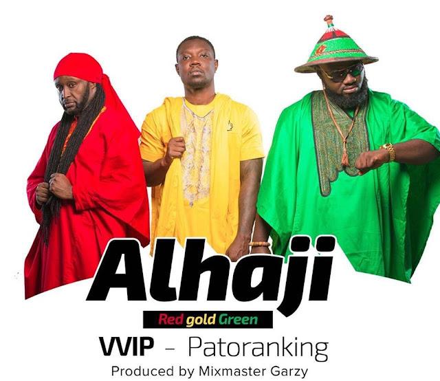 VVIP – Alhaji (Feat. Patoranking)