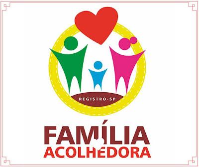 Prefeitura de Registro-SP implanta  o Programa Família Acolhedora