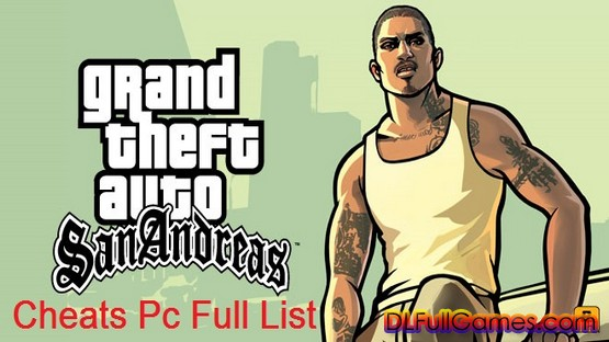 GTA San Andreas Cheats Pc Full List