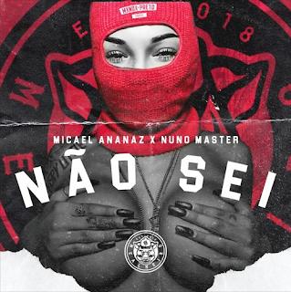 Micael Ananaz  Feat. Nuno Master - Não Sei