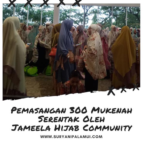 Pemasangan 300 Mukenah Serentak Oleh Jameela Hijab Community Yanikmatilah Saja