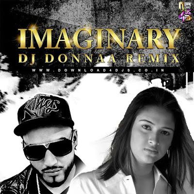 Imaginary mp3 song (Imran Khan) – DJ Donnaa Remix - Mp3