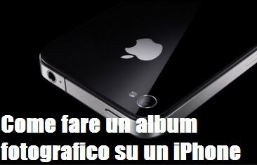 Come fare album fotografico su iPhone