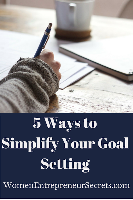 5 Ways to Simplify Your Goal Setting