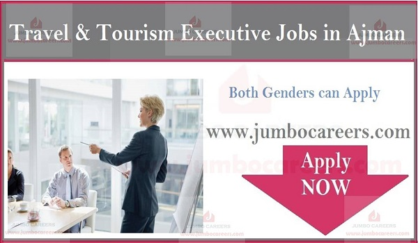Travel Tourism job offers in Ajman, Vacancies in Gulf countries,