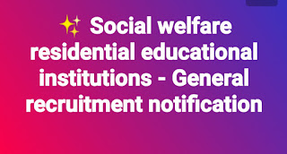 Social welfare residential educational institutions - General recruitment notification...