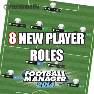 Football Manager 2014 Tactics New Player Roles