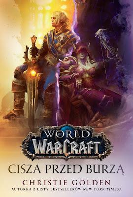 """""""Cisza przed burzą"""" – najnowsza powieść uniwersum World of Warcraft, prequel do dodatku Battle for Azeroth – już 18 lipca w Polsce"""