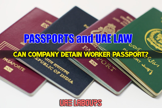 UAE Passport Law, UAE Passport issues, Passport holding issues in uae, uae labor law,