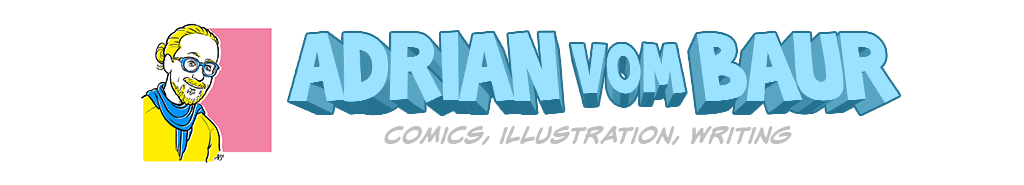 Adrian vom Baur - comics, illustrations, and other art stuff
