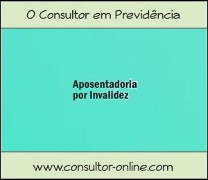 Critérios de Concessão da Aposentadoria por Invalidez na Previdência.