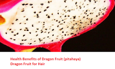 Health Benefits of Dragon Fruit (pitahaya)  Dragon Fruit for Hair