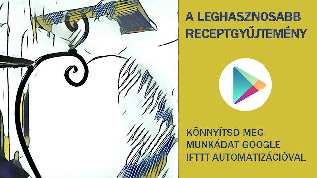 Az IFTTT automatizáció használata a Google termékekkel