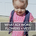 What Adi Wore: Flowers and a Vest