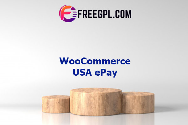WooCommerce USA ePay Nulled Download Free