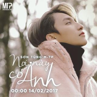 Nơi này có anh remix hay nhất 2017 - Sơn Tùng MTP